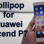Открыто бета-тестирование Lollipop для Huawei P7
